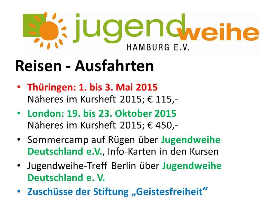 Reisen - Ausfahrten Thüringen: 1. bis 3. Mai 2015 Näheres im Kursheft 2015; € 115,- London: 19. bis 23. Oktober 2015 Näheres im Kursheft 2015; € 450,-
