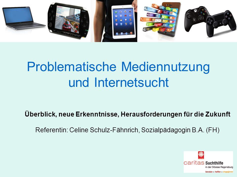 Problematische Mediennutzung und Internetsucht Überblick, neue Erkenntnisse, Herausforderungen für die Zukunft Referentin: Celine Schulz-Fähnrich, Soz