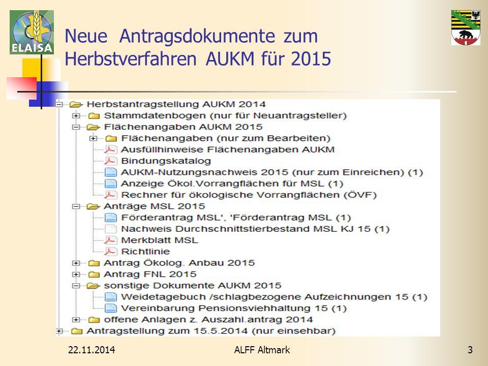 22.11.2014 3 Neue Antragsdokumente zum Herbstverfahren AUKM für 2015 ALFF Altmark