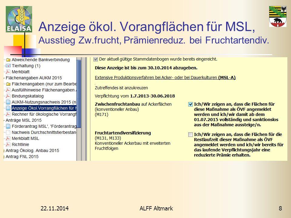 22.11.2014 ALFF Altmark8 Anzeige ökol. Vorangflächen für MSL, Ausstieg Zw.frucht, Prämienreduz. bei Fruchtartendiv.