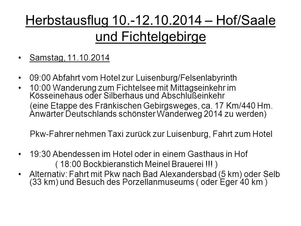 Samstag, 11.10.2014 09:00 Abfahrt vom Hotel zur Luisenburg/Felsenlabyrinth 10:00 Wanderung zum Fichtelsee mit Mittagseinkehr im Kösseinehaus oder Silb