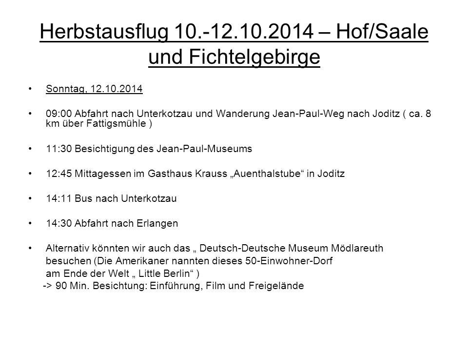 Sonntag, 12.10.2014 09:00 Abfahrt nach Unterkotzau und Wanderung Jean-Paul-Weg nach Joditz ( ca. 8 km über Fattigsmühle ) 11:30 Besichtigung des Jean-