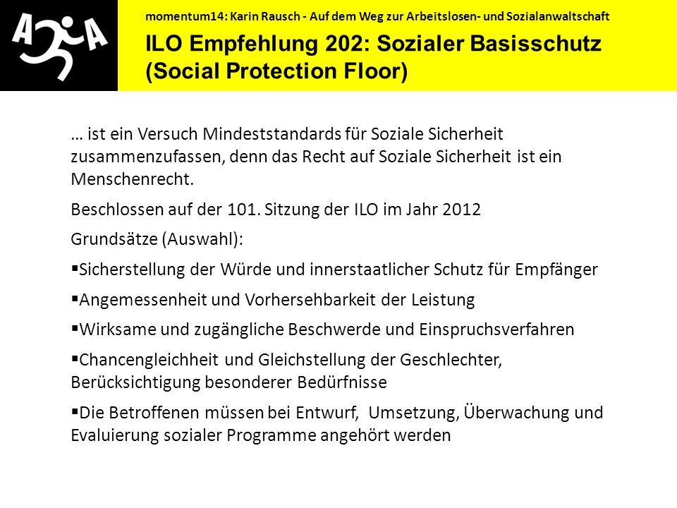 momentum14: Karin Rausch - Auf dem Weg zur Arbeitslosen- und Sozialanwaltschaft (Menschen)Rechtliche Notwendigkeit ILO Übereinkommen 122 – Übereinkomm