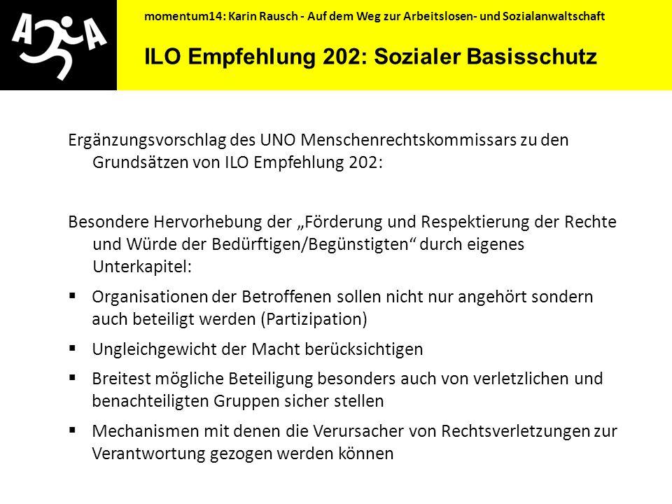 momentum14: Karin Rausch - Auf dem Weg zur Arbeitslosen- und Sozialanwaltschaft ILO Empfehlung 202: Sozialer Basisschutz (Social Protection Floor) … i