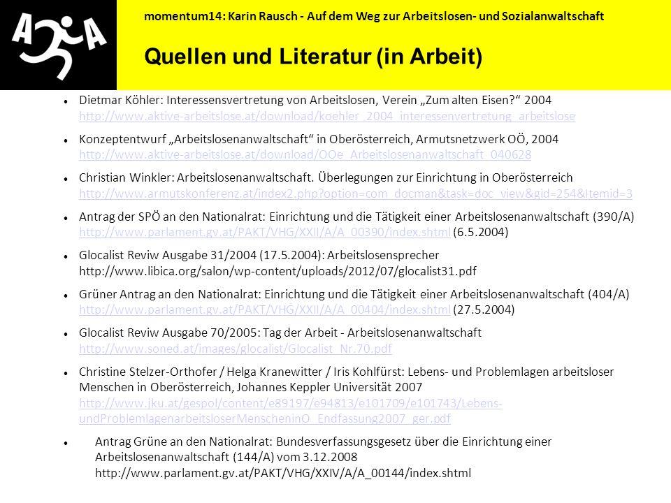 momentum14: Karin Rausch - Auf dem Weg zur Arbeitslosen- und Sozialanwaltschaft  Juristische Beratung und Unterstützung in Problemsituationen. Ausbil