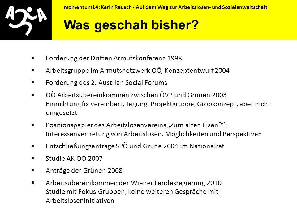 momentum14: Karin Rausch - Auf dem Weg zur Arbeitslosen- und Sozialanwaltschaft Warum brauchen wir eine Arbeitslosen- und Sozialanwaltschaft?  Die Za