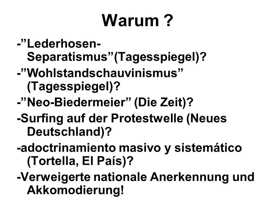 """Warum ? -""""Lederhosen- Separatismus""""(Tagesspiegel)? -""""Wohlstandschauvinismus"""" (Tagesspiegel)? -""""Neo-Biedermeier"""" (Die Zeit)? -Surfing auf der Protestwe"""
