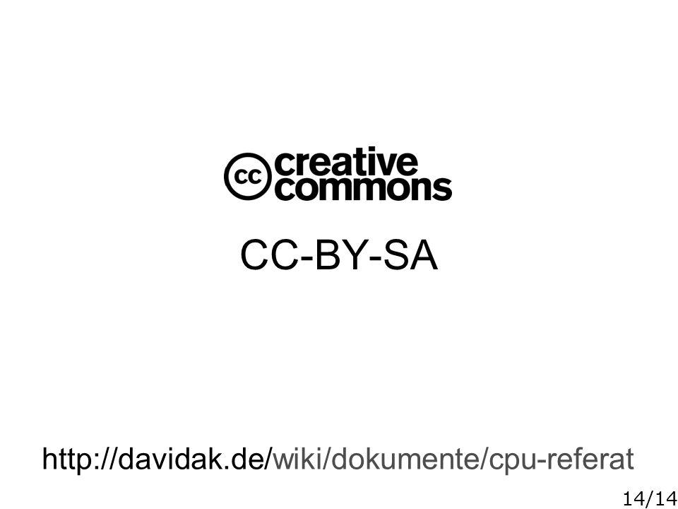 14/14 CC-BY-SA http://davidak.de/wiki/dokumente/cpu-referat