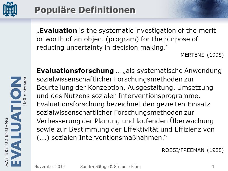 "Populäre Definitionen ""Evaluation is the systematic investigation of the merit or worth of an object (program) for the purpose of reducing uncertainty"