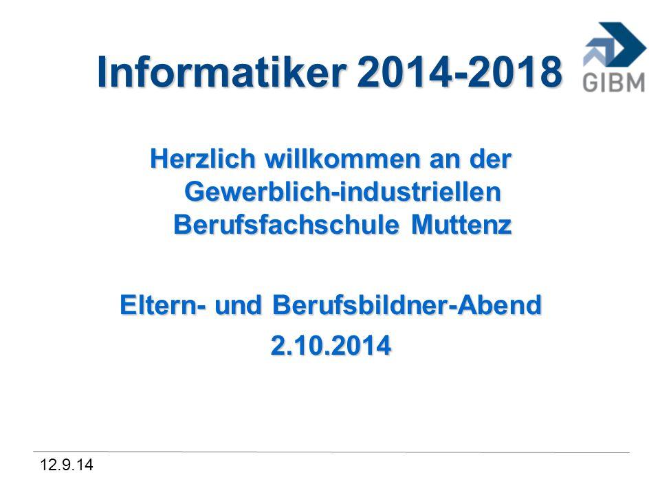 2.10.14 Agenda 17:05Begrüssung – Rolf Schaub, Abteilungsleiter Informatik – Christopher Gutherz, Rektor GIBM 17:20Information Unterricht allg.