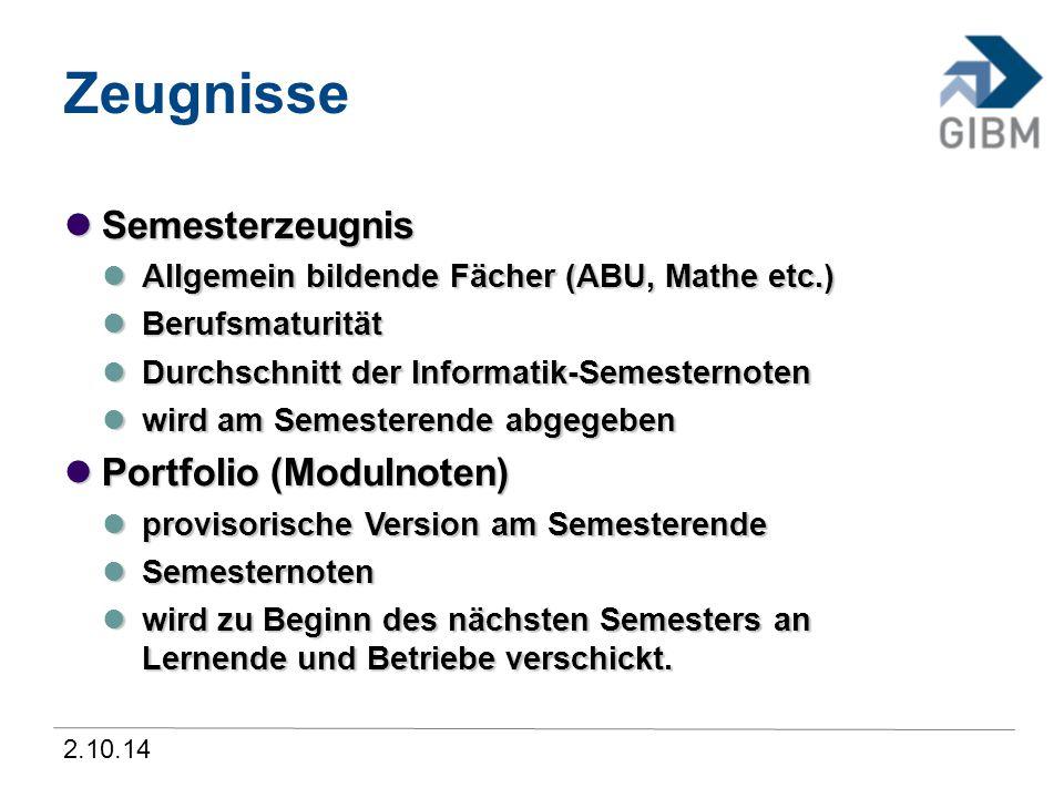 2.10.14 Zeugnisse Semesterzeugnis Semesterzeugnis Allgemein bildende Fächer (ABU, Mathe etc.) Allgemein bildende Fächer (ABU, Mathe etc.) Berufsmatu