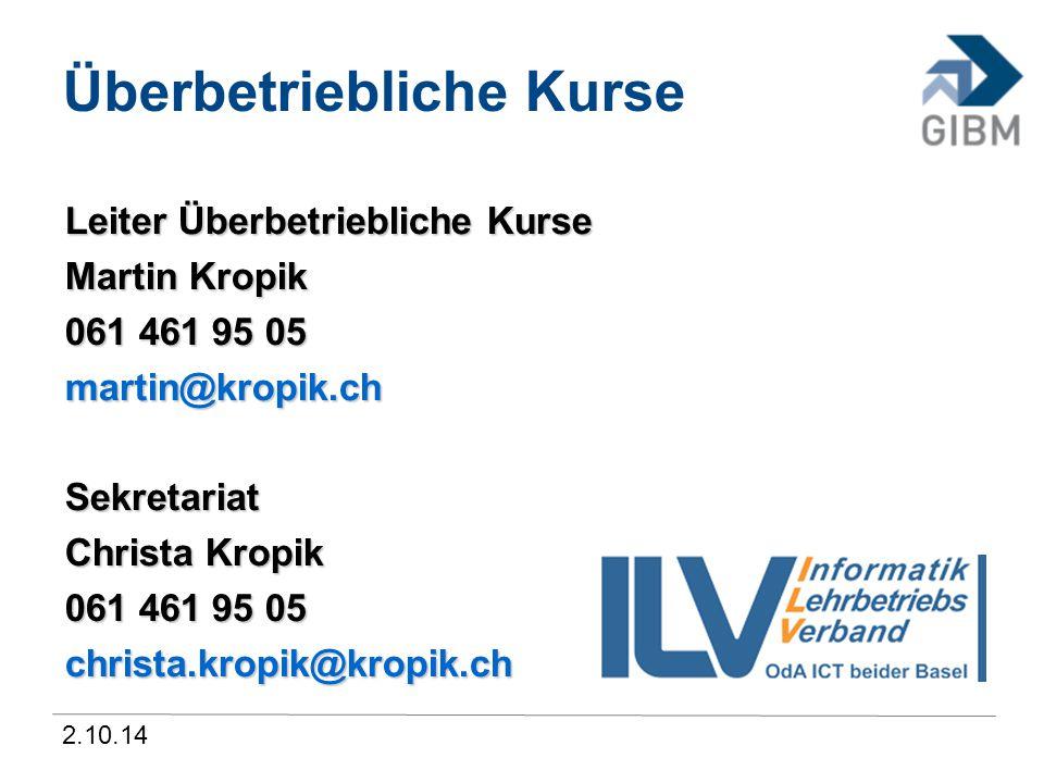 2.10.14 Überbetriebliche Kurse Leiter Überbetriebliche Kurse Martin Kropik 061 461 95 05 martin@kropik.chSekretariat Christa Kropik 061 461 95 05 chri