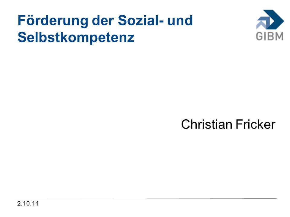 2.10.14 Förderung der Sozial- und Selbstkompetenz Christian Fricker