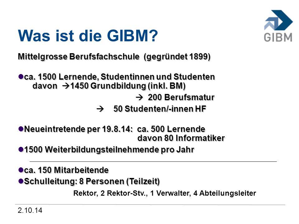2.10.14 Was ist die GIBM? Mittelgrosse Berufsfachschule (gegründet 1899) ca. 1500 Lernende, Studentinnen und Studenten davon  1450 Grundbildung (ink