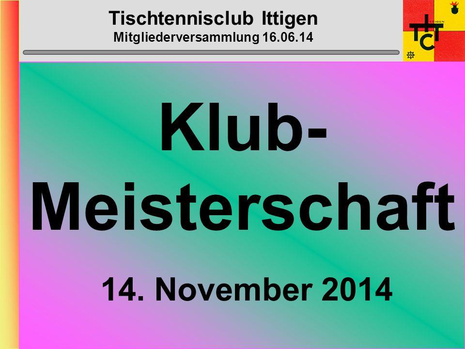 Tischtennisclub Ittigen Mitgliederversammlung 16.06.14 Bowling Do 6.November 2014