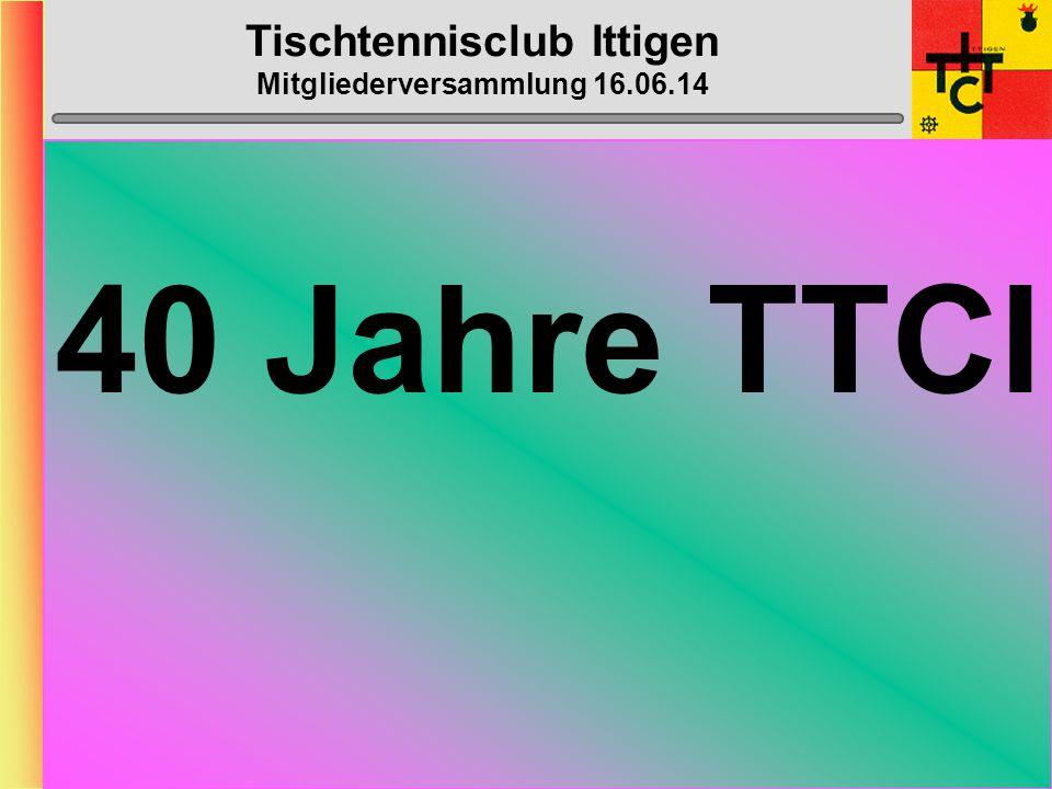 Tischtennisclub Ittigen Mitgliederversammlung 16.06.14 Anträge Mitglieder Es liegen momentan keine Anträge vor.