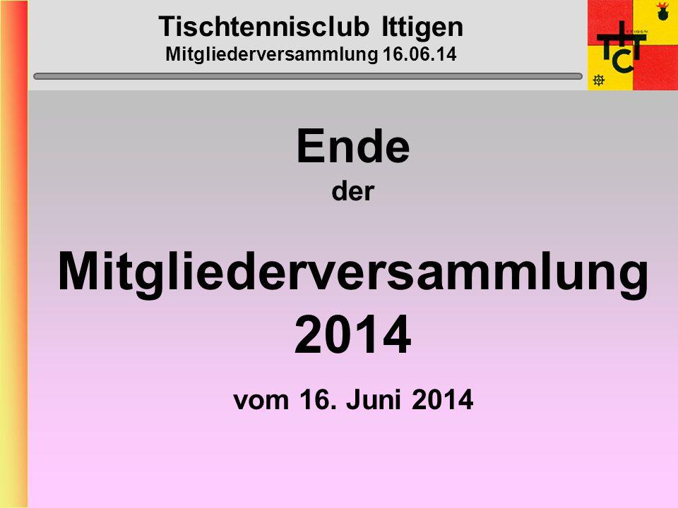 Tischtennisclub Ittigen Mitgliederversammlung 16.06.14 Halle geschlossen: (neu nicht mehr die ganzen Schulferien) - 03.
