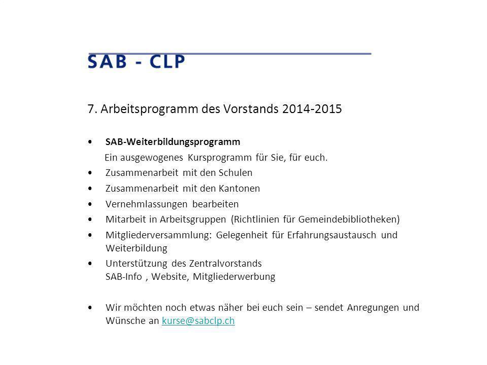 7. Arbeitsprogramm des Vorstands 2014-2015 SAB-Weiterbildungsprogramm Ein ausgewogenes Kursprogramm für Sie, für euch. Zusammenarbeit mit den Schulen
