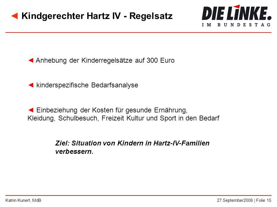 ◄ Anhebung der Kinderregelsätze auf 300 Euro ◄ kinderspezifische Bedarfsanalyse ◄ Einbeziehung der Kosten für gesunde Ernährung, Kleidung, Schulbesuch