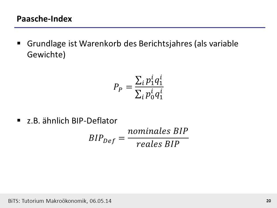 BiTS: Tutorium Makroökonomik, 06.05.14 20 Paasche-Index