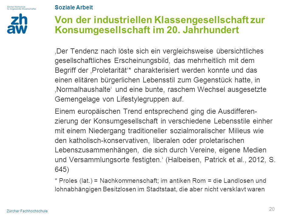 Soziale Arbeit Zürcher Fachhochschule Von der industriellen Klassengesellschaft zur Konsumgesellschaft im 20. Jahrhundert 'Der Tendenz nach löste sich