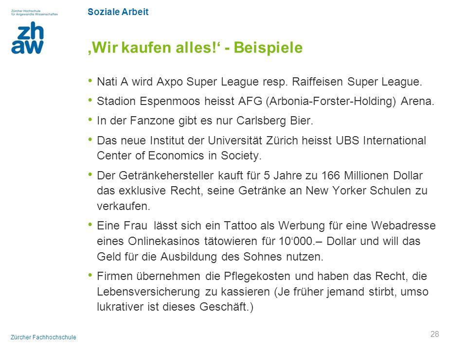Soziale Arbeit Zürcher Fachhochschule 'Wir kaufen alles!' - Beispiele Nati A wird Axpo Super League resp. Raiffeisen Super League. Stadion Espenmoos h