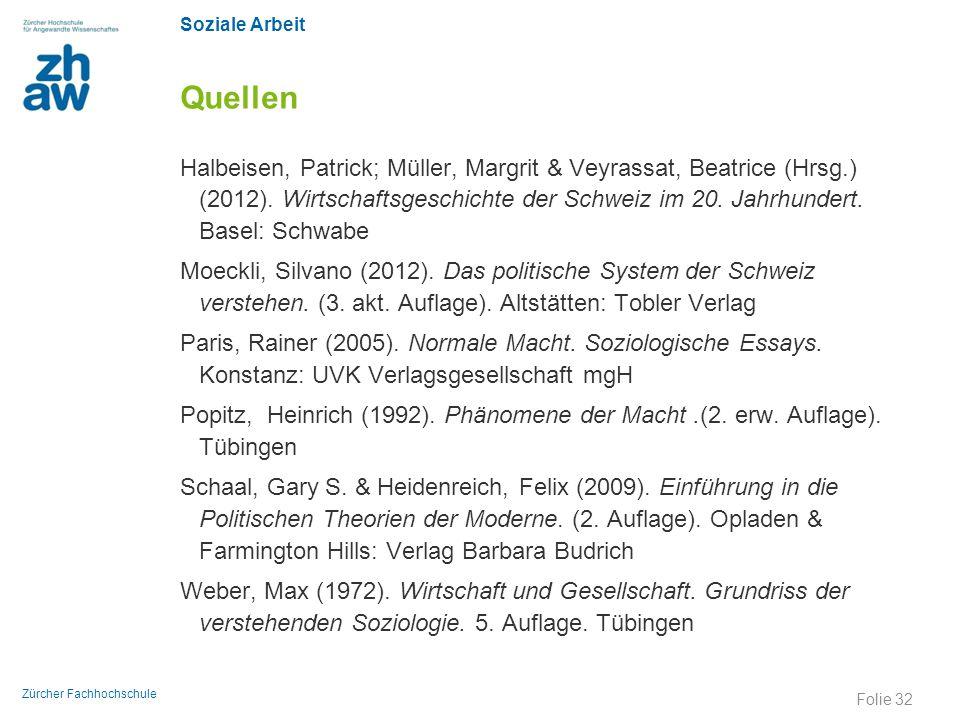 Soziale Arbeit Zürcher Fachhochschule Quellen Halbeisen, Patrick; Müller, Margrit & Veyrassat, Beatrice (Hrsg.) (2012). Wirtschaftsgeschichte der Schw