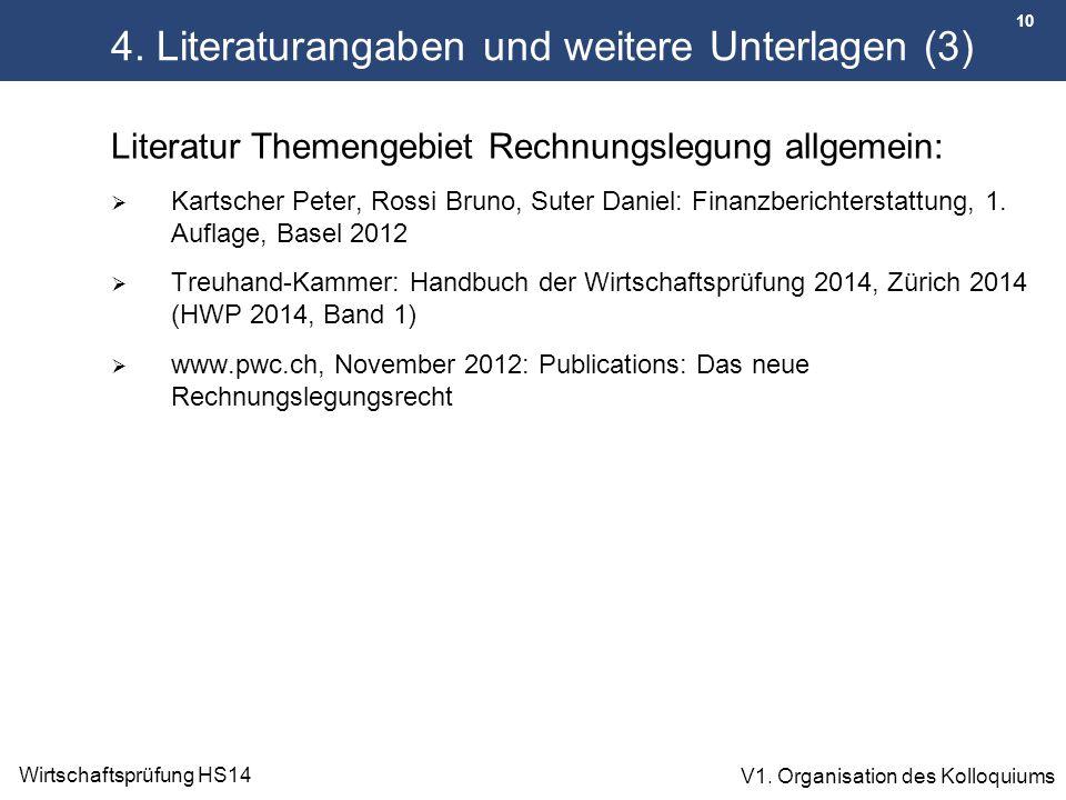 10 Wirtschaftsprüfung HS14 V1. Organisation des Kolloquiums 4. Literaturangaben und weitere Unterlagen (3) Literatur Themengebiet Rechnungslegung allg
