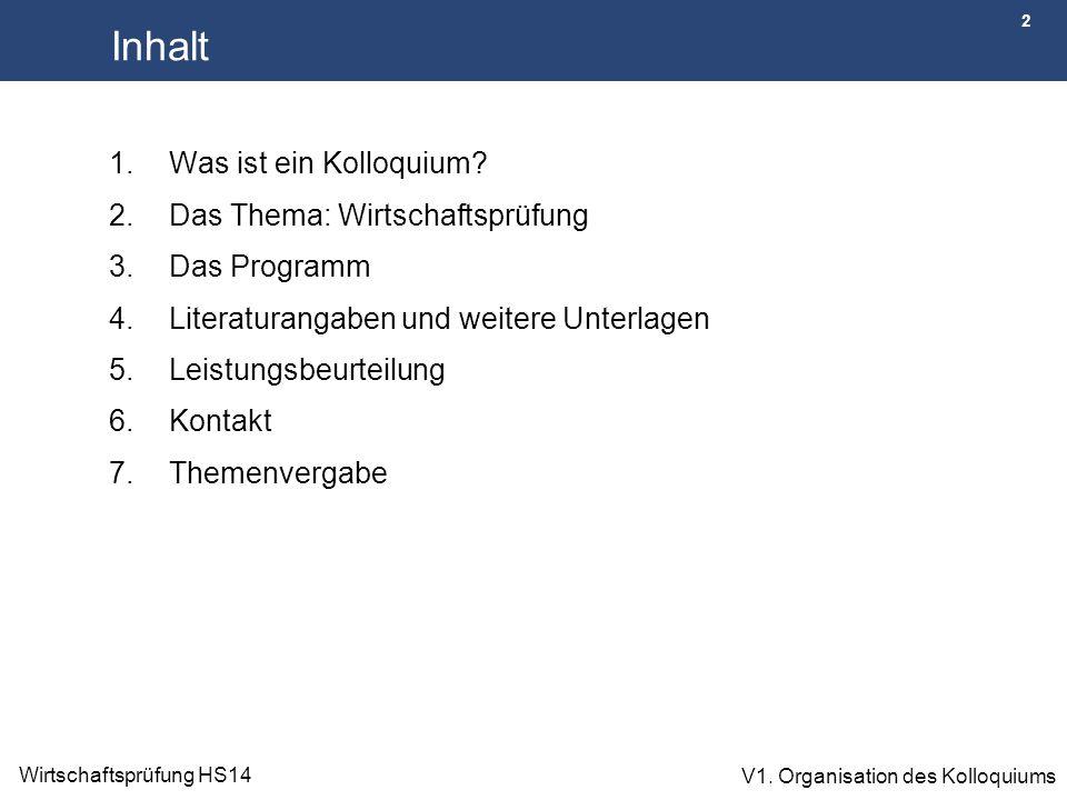 3 Wirtschaftsprüfung HS14 V1.Organisation des Kolloquiums 1.