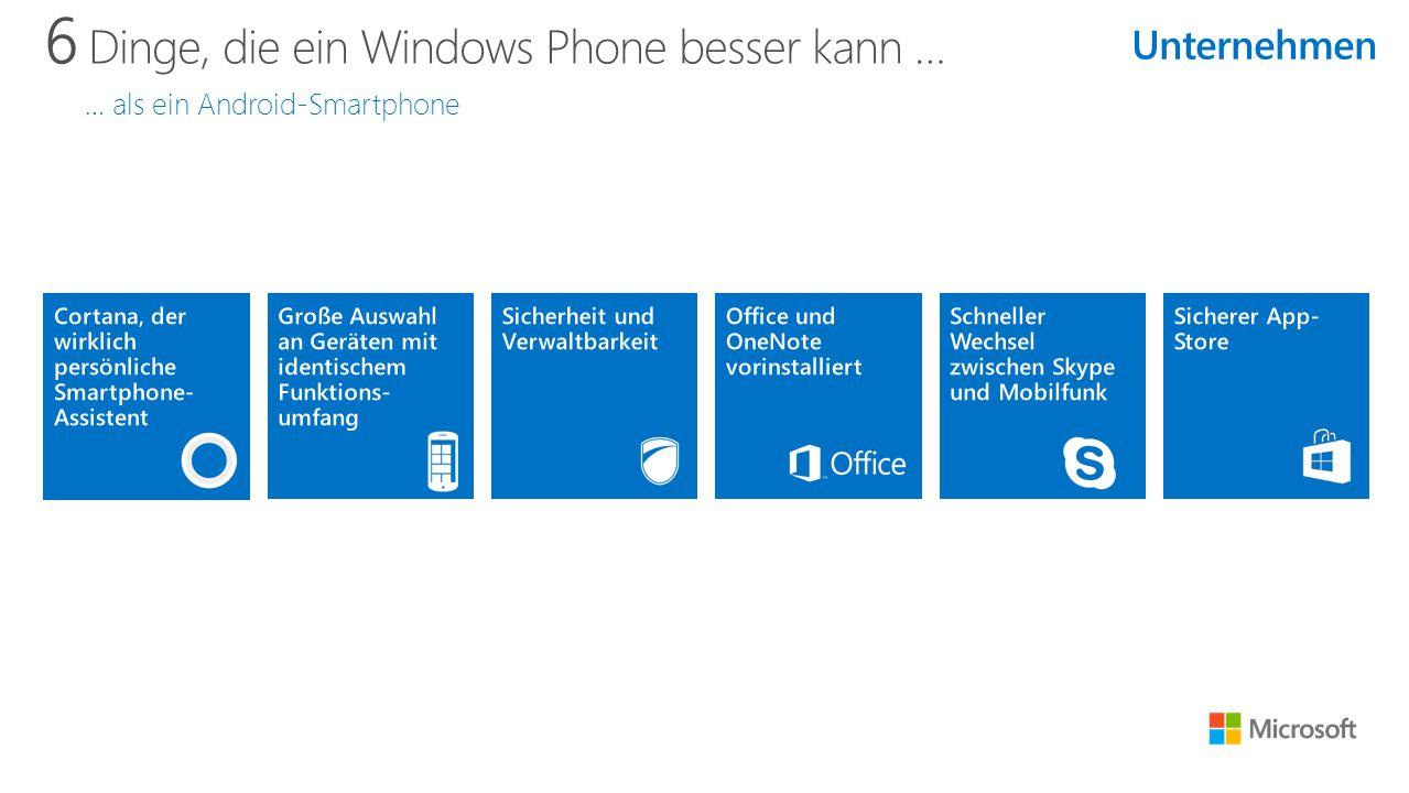 6 Dinge, die ein Windows Phone besser kann … … als ein Android-Smartphone Unternehmen
