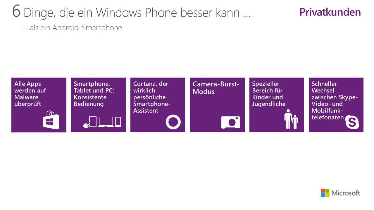 6 Dinge, die ein Windows Phone besser kann … … als ein Android-Smartphone Privatkunden
