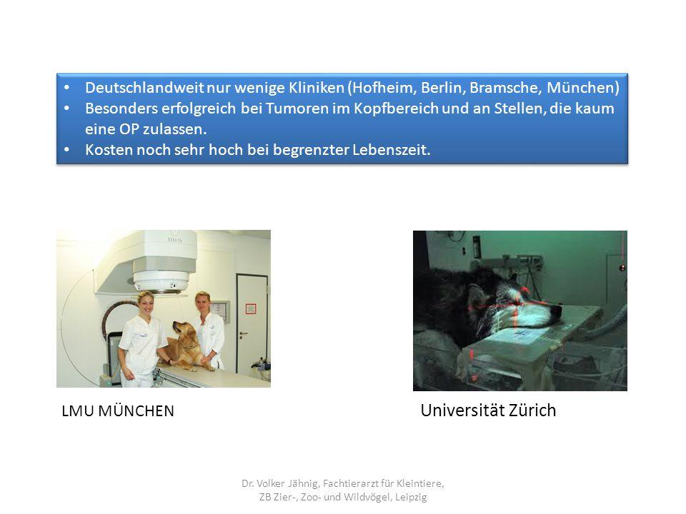 LMU MÜNCHEN Universität Zürich Dr. Volker Jähnig, Fachtierarzt für Kleintiere, ZB Zier-, Zoo- und Wildvögel, Leipzig Deutschlandweit nur wenige Klinik