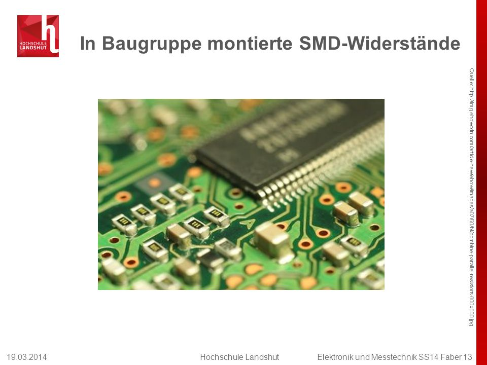 In Baugruppe montierte SMD-Widerstände Quelle: http://img.ehowcdn.com/article-new/ehow/images/a07/60/bl/combine-parallel-resistors-800x800.jpg 19.03.2
