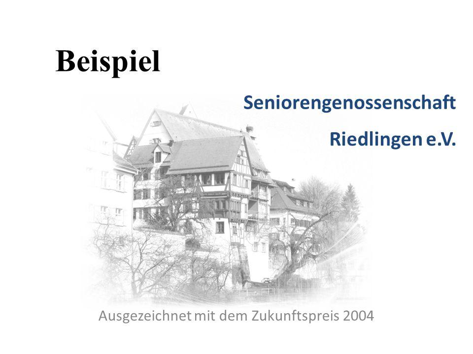 Seniorengenossenschaft Ausgezeichnet mit dem Zukunftspreis 2004 Riedlingen e.V. Beispiel