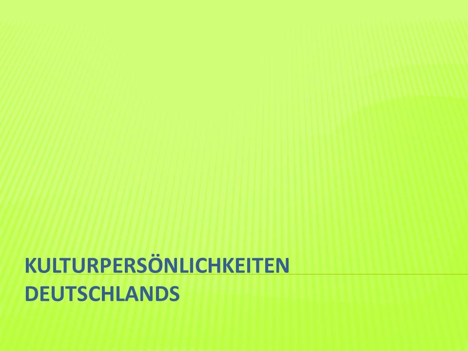  Deutschland machte einen unauslöschlichen Eindruck in der Geschichte der Weltkultur  Hier werden Sie über einige wichtige Figuren der deutschen Kultur zu lernen  Aufgabe :  Nennen Sie andere wichtige Personen der deutschen Kultur!!!!