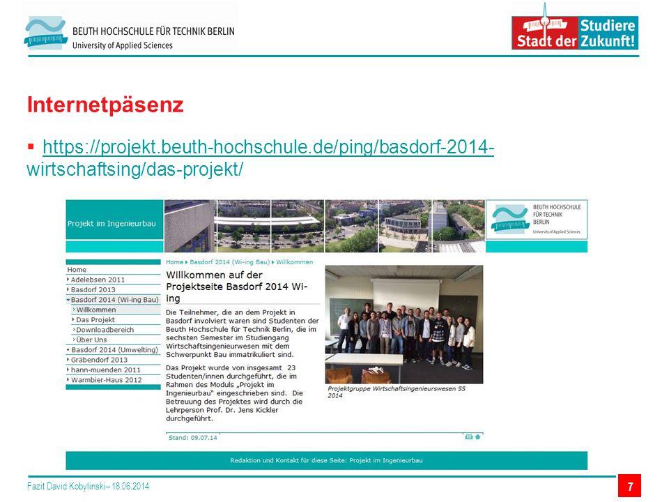  https://projekt.beuth-hochschule.de/ping/basdorf-2014- wirtschaftsing/das-projekt/https://projekt.beuth-hochschule.de/ping/basdorf-2014- Internetpäsenz Fazit David Kobylinski– 18.06.2014 7