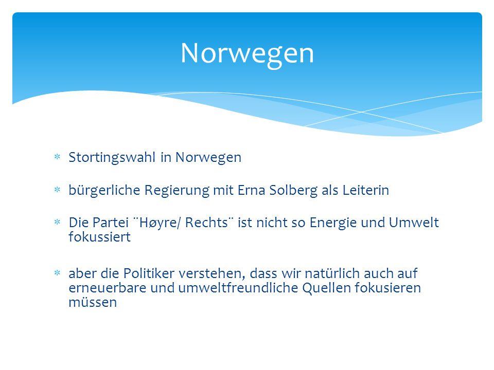  Stortingswahl in Norwegen  bürgerliche Regierung mit Erna Solberg als Leiterin  Die Partei ¨Høyre/ Rechts¨ ist nicht so Energie und Umwelt fokussi