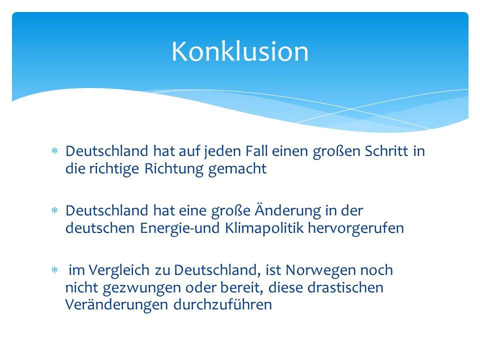  Deutschland hat auf jeden Fall einen großen Schritt in die richtige Richtung gemacht  Deutschland hat eine große Änderung in der deutschen Energie-