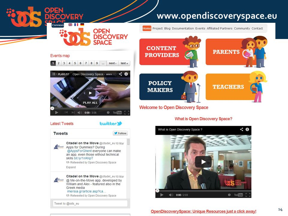 The Open Discovery Space Project is funded by CIP-ICT-PSP-2011-5, Theme 2: Digital Content, Objective 2.4: eLearning Objective 2.4 14 www.opendiscover