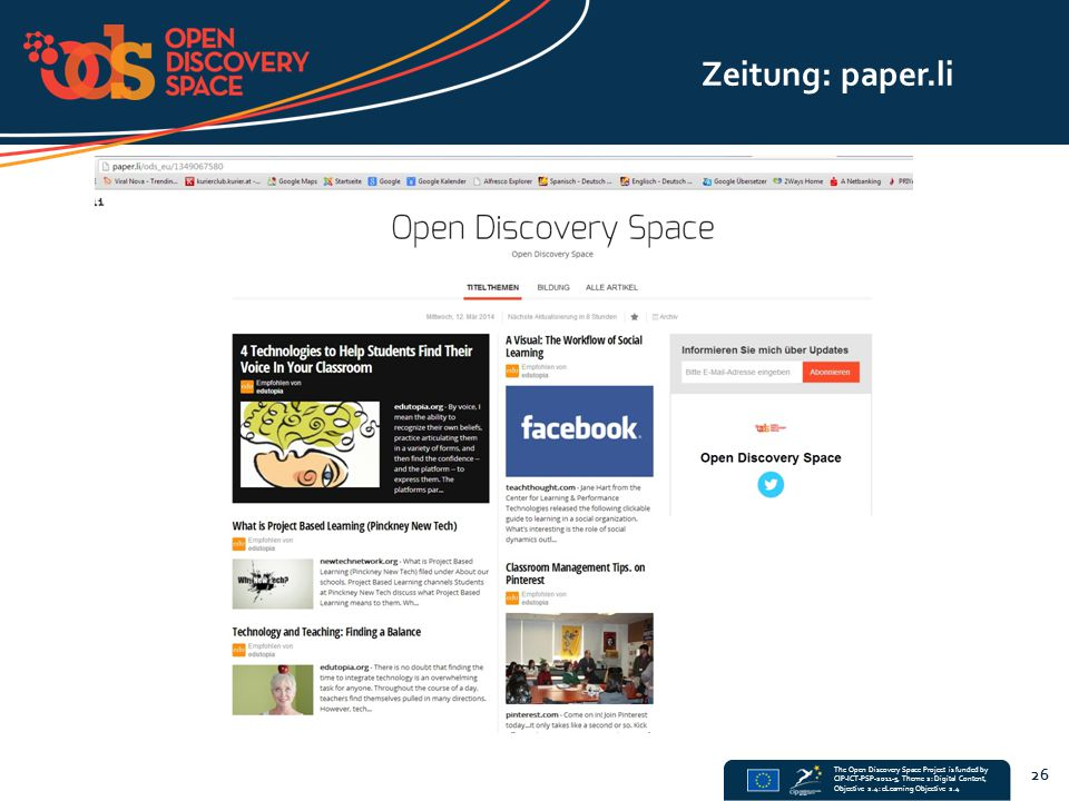 The Open Discovery Space Project is funded by CIP-ICT-PSP-2011-5, Theme 2: Digital Content, Objective 2.4: eLearning Objective 2.4 26 Zeitung: paper.li
