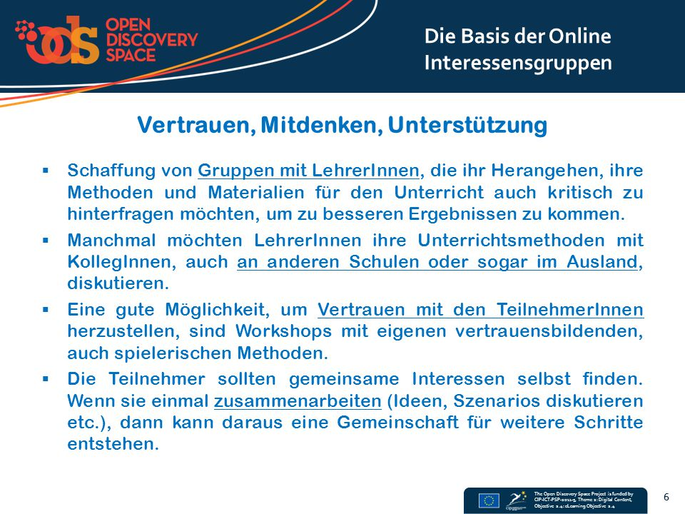 The Open Discovery Space Project is funded by CIP-ICT-PSP-2011-5, Theme 2: Digital Content, Objective 2.4: eLearning Objective 2.4 Vertrauen, Mitdenke