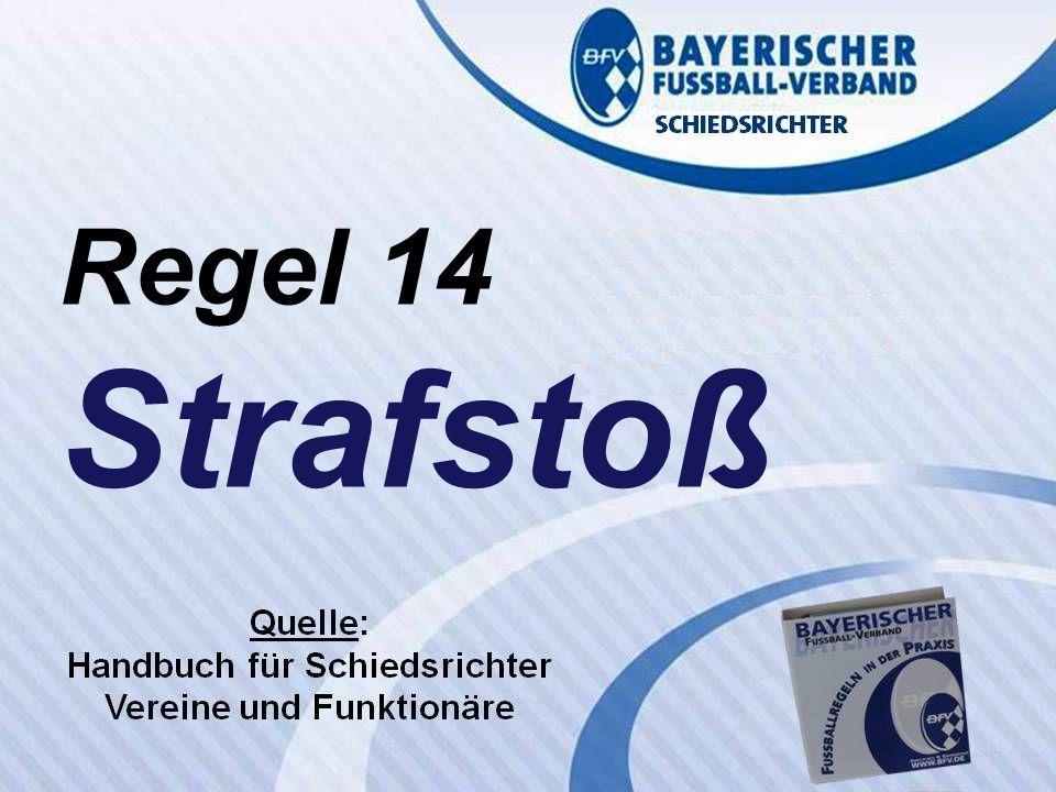 VERBANDS- SCHIEDSRICHTER- LEHRSTAB Fußballregeln in der Praxis des BFV Regel 14 Wolfgang Hauke Regel 14 Strafstoß