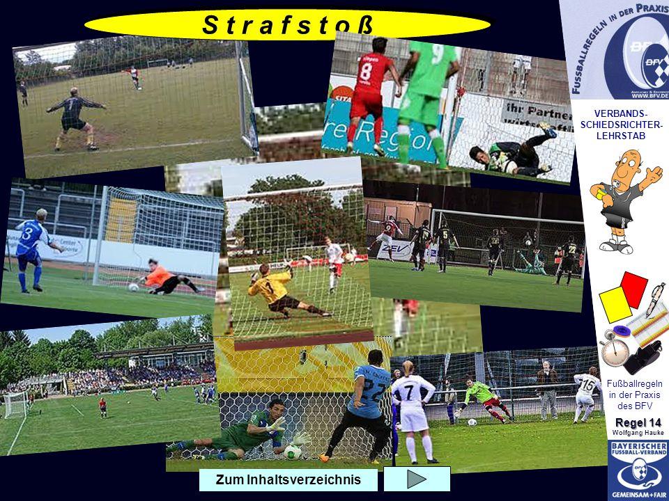 VERBANDS- SCHIEDSRICHTER- LEHRSTAB Fußballregeln in der Praxis des BFV Regel 14 Wolfgang Hauke S t r a f s t o ß VERBANDS- SCHIEDSRICHTER- LEHRSTAB Fu
