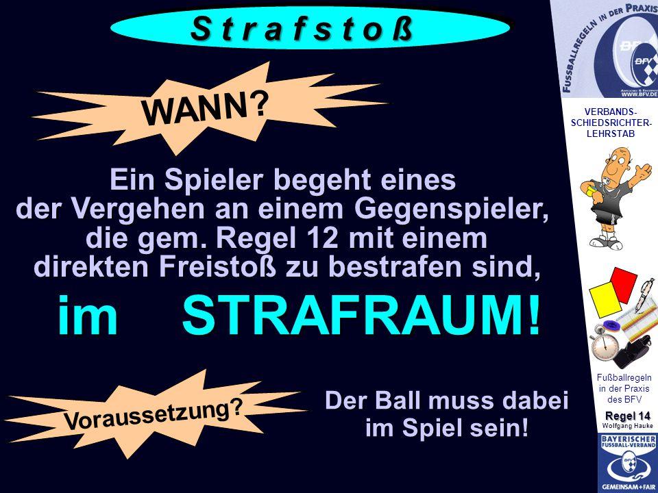 VERBANDS- SCHIEDSRICHTER- LEHRSTAB Fußballregeln in der Praxis des BFV Regel 14 Wolfgang Hauke Ball muss auf die Strafstoßmarke, auch wenn sich eine Wasserlache darauf befindet Verteidigende Mannschaft darf vor dem Strafstoß den Torwart tauschen.