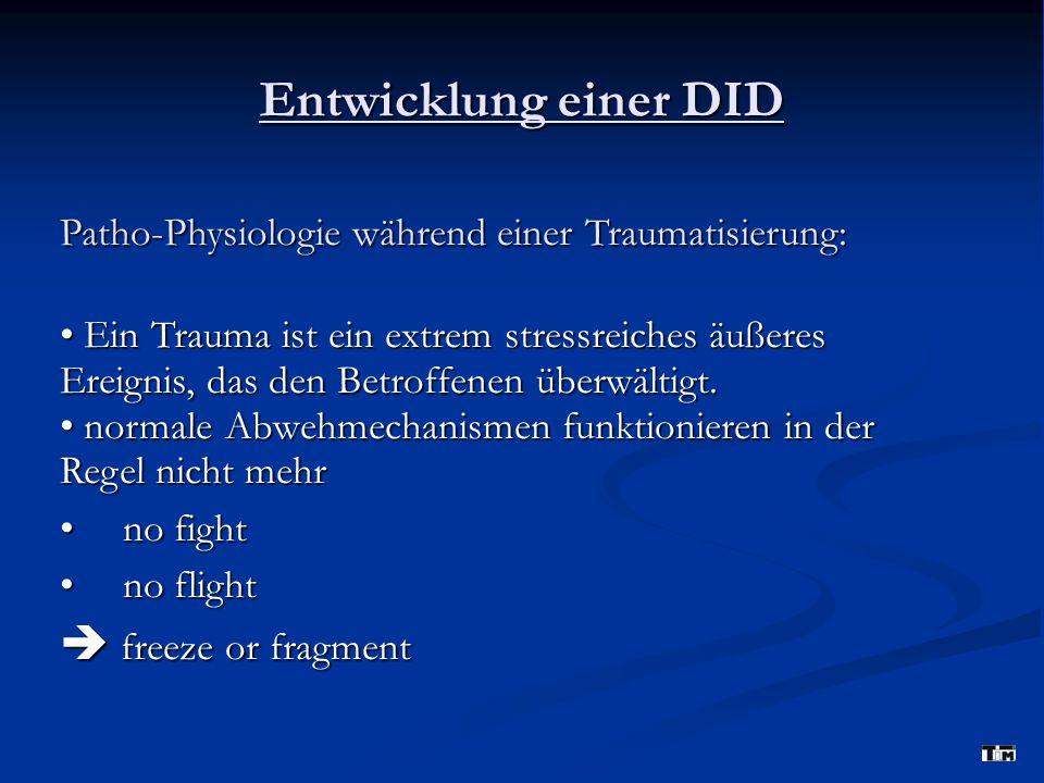 Entwicklung einer DID Entwicklung einer DID Erkennen von DID: SDQ 5  Schmerzen beim Urinieren  Der Körper oder Teile davon sind schmerzunempfindlich  Verändertes Sehvermögen (Tunnelblick)  Gefühl als sei der Körper oder ein Teil davon verschwunden  Kann nicht mehr sprechen/nur flüstern