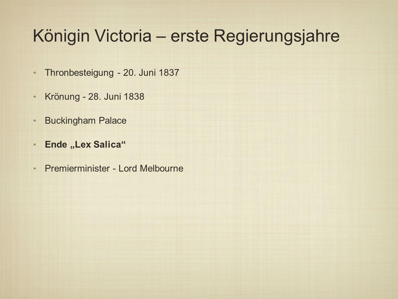 Königin Victoria – erste Regierungsjahre Thronbesteigung - 20.