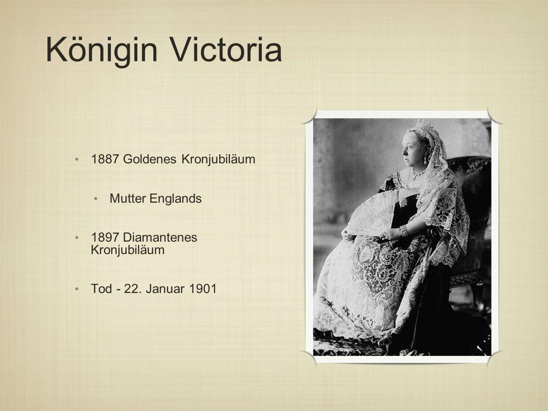 Königin Victoria 1887 Goldenes Kronjubiläum Mutter Englands 1897 Diamantenes Kronjubiläum Tod - 22.