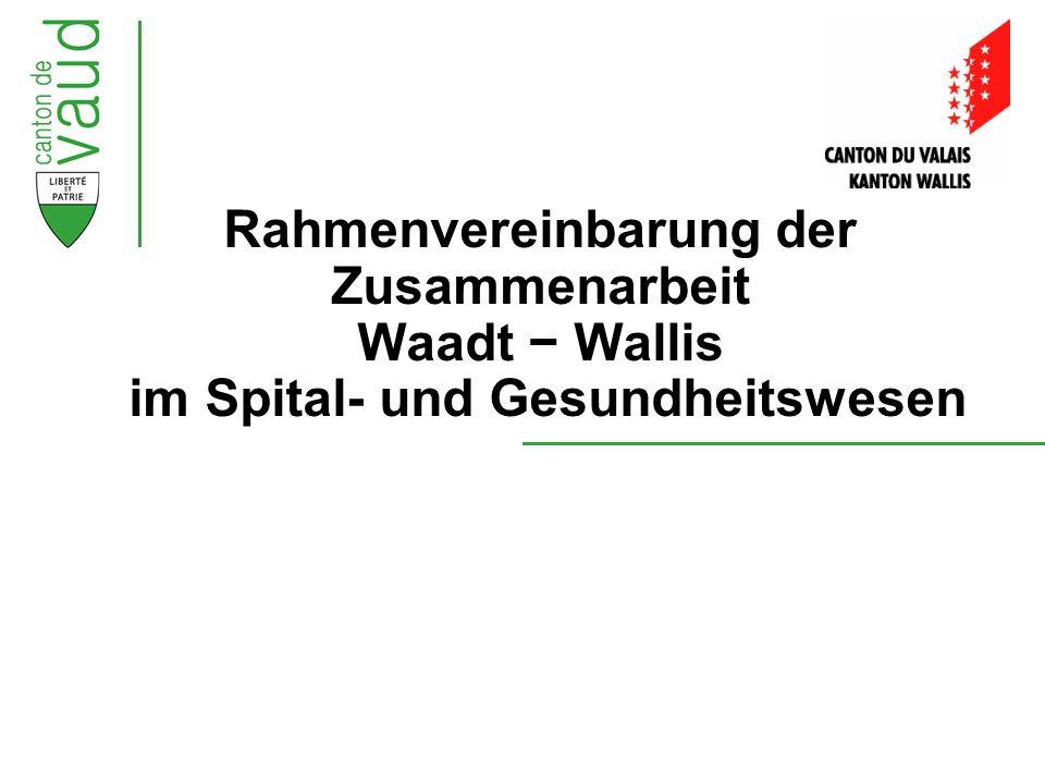 2 Hôpital Riviera-Chablais : conférence de presse du 2 septembre 2008 à Rennaz Rahmenvereinbarung Waadt − Wallis  Erneuerung der Rahmenvereinbarung von 1996 zur Festigung und Vertiefung der Zusammenarbeit zwischen den beiden Kantonen im Spital- und Gesundheitswesen.