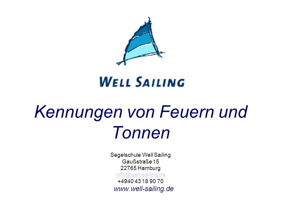 Kennungen von Feuern und Tonnen Segelschule Well Sailing Gaußstraße 15 22765 Hamburg info@well-sailing.de +4940 43 18 90 70 www.well-sailing.de info@well-sailing.de