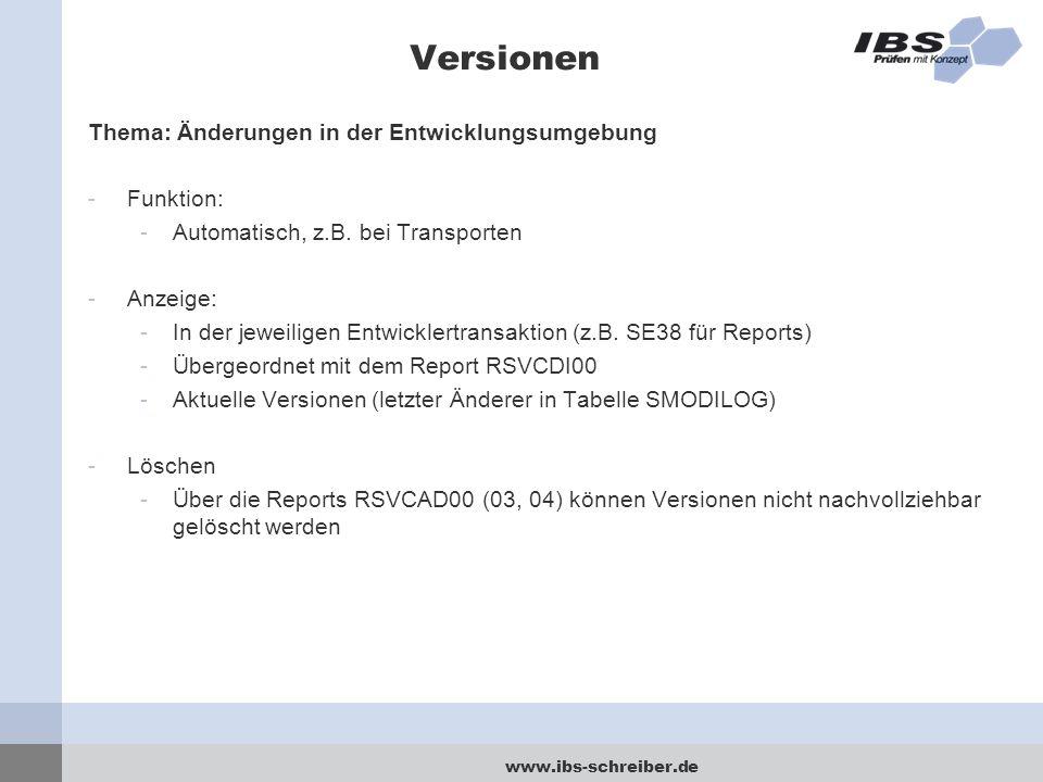www.ibs-schreiber.de Versionen Thema: Änderungen in der Entwicklungsumgebung -Funktion: -Automatisch, z.B. bei Transporten -Anzeige: -In der jeweilige